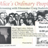 "Screening of ""Alice's Ordinary People"" with filmmaker Craig Dudnick Thursday, March 8th at 6:00PM"